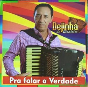 """12806192_1057269310983046_8888095630134108947_n-300x297 Dejinha de Monteiro disponibiliza na internet seu novo CD intitulado de """" Pra falar a verdade"""""""