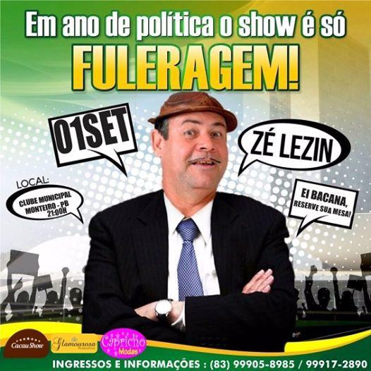 13901536_607501046086012_9149887462172930932_n-2 Zé Lezin – Em Ano de Política, O Show é só Fuleragem dia 01 de Setembro em Monteiro