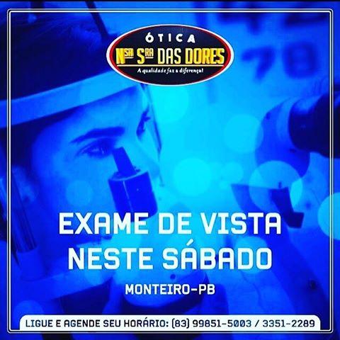 18921657_1424197087687997_3882635956651147073_n Haverá exame de vista neste #Sábado em Monteiro na Ótica Nossa Senhora Das Dores marque sua consulta