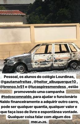 carro-pega-fogo Alunos da escola Lourdinas lançam campanha #todoscomnaldo para ajudar funcionário que teve carro incendiado