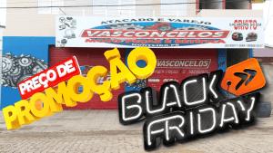 vasconcelos Promoção Blak Friday Preço de Fábrica na Vasconcelos Moto Peças e Retífica