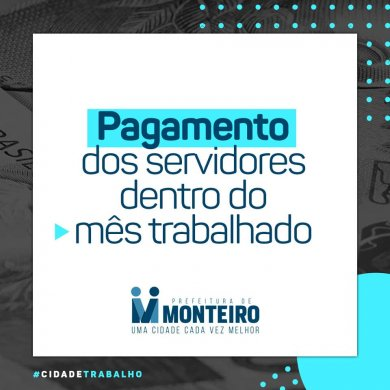67589072_2286334954814891_5679593588917272576_n-390x390 Prefeitura de Monteiro inicia pagamento do funcionalismo