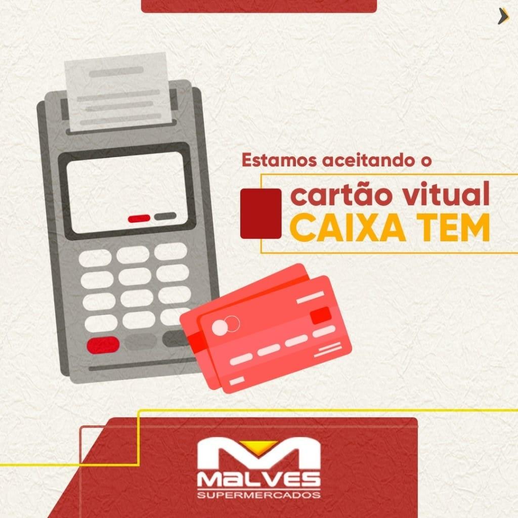 APP Auxílio emergencial: Malves supermercados está recebendo o Cartão Virtual Caixa Tem.