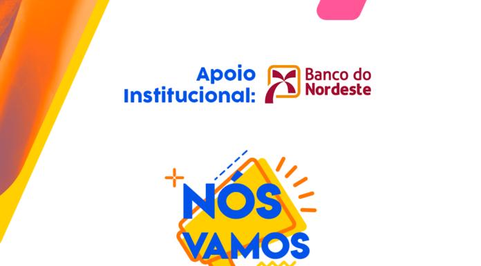 BN Concurso cultural 'Nós Vamos' ganha apoio do Banco do Nordeste