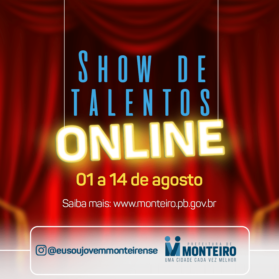 show-de-talentos-online Inscrições para o primeiro Show de Talentos online de Monteiro começam neste sábado